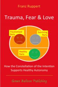 Trauma, Fear and love